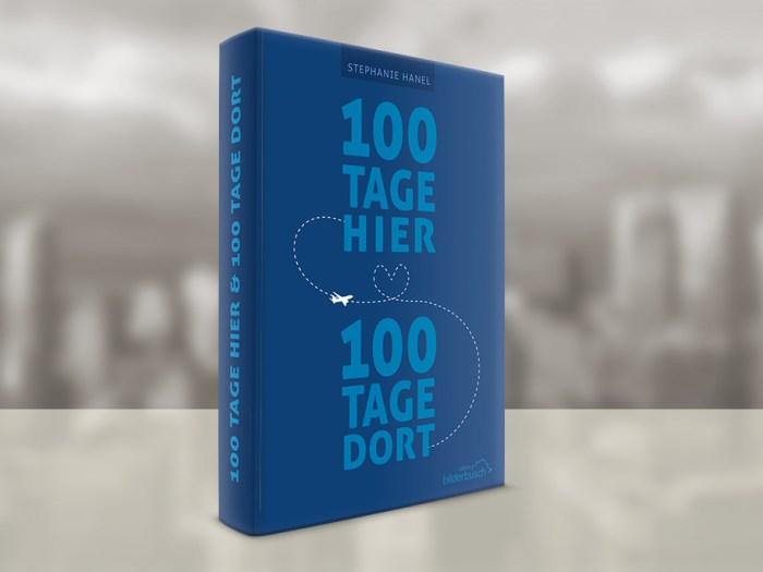 """Alternativentwurf für das Buch """"100 Tage hier & 100 Tage dort"""" von Stephanie Hanel"""