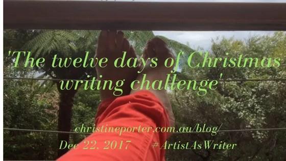 Christine Porter Blog Post Dec22,2017 _The twelve days of Christmas writing challenge_