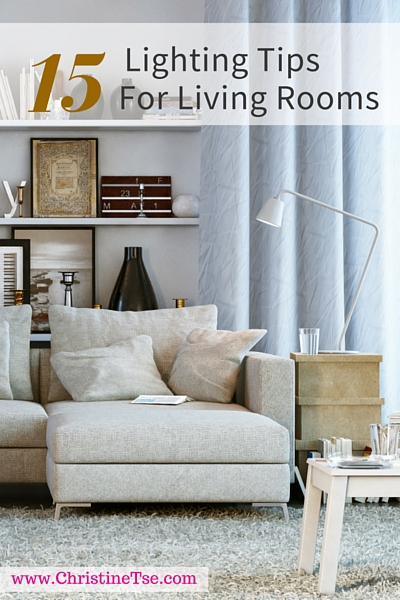 15 Ligting Tips for living rooms_Christine Tse Interiors_Living Room Interior Design Ideas