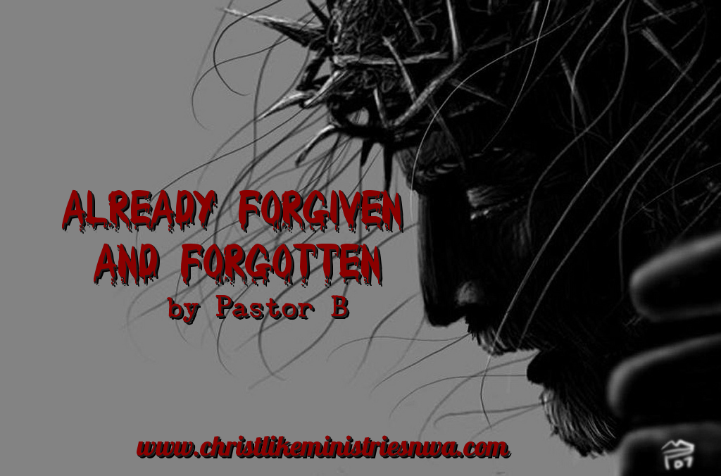 Already Forgiven And Forgotten