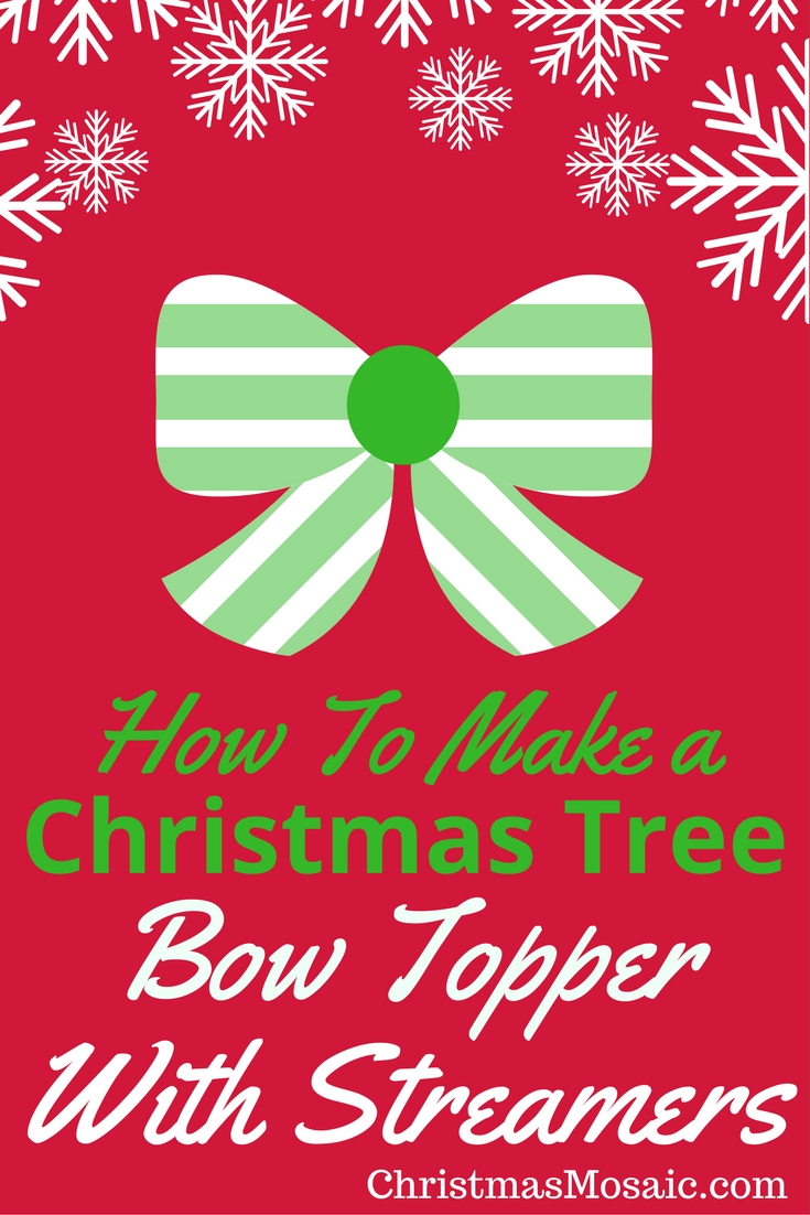 how to make a christmas tree bow topper with streamers christmas mosaic