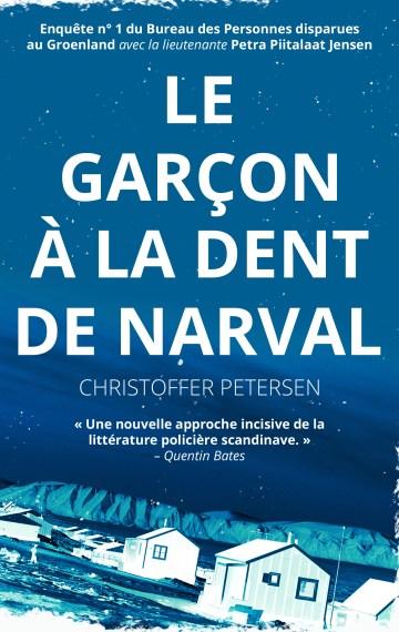 Le Garçon à la Dent de Narval (Bureau des Personnes disparues au Groenland n°1)