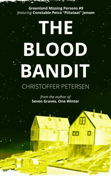 The Blood Bandit (Greenland Missing Persons #9)