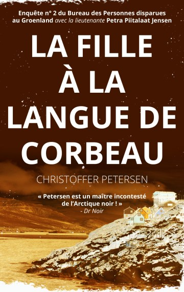 La Fille à la Langue de Corbeau (Bureau des Personnes disparues au Groenland n°2)