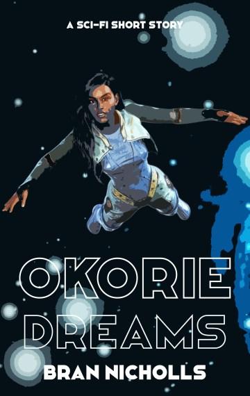 Okorie Dreams (Bite-Sized Space Opera #9)