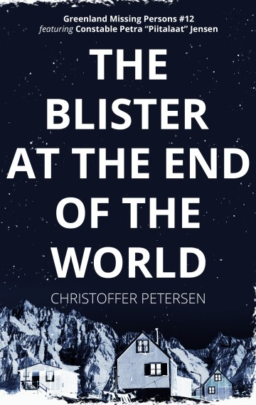 The Blister at the End of the World (Greenland Missing Persons #12)