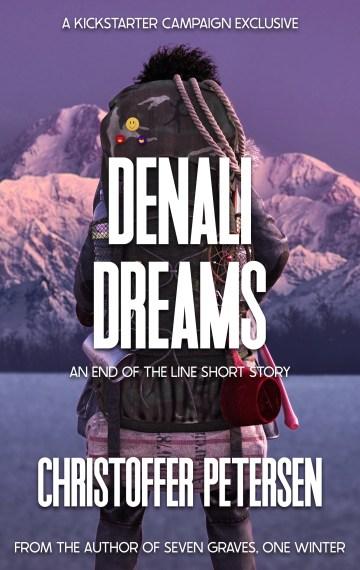 Denali Dreams (End of the Line Kickstarter Exclusive short story #2)