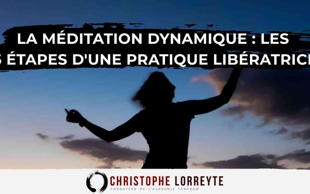 Découvrir la méditation dynamique : Les 5 étapes d'une pratique libératrice