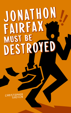 Cover image for Jonathon Fairfax Must Be Destroyed