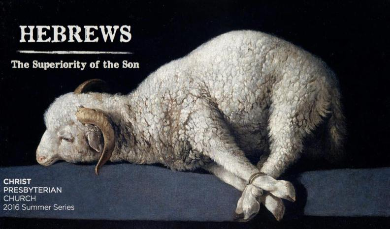 Hebrews: The Superiority of the Son