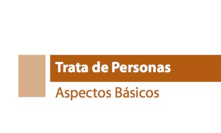 TRATA DE PERSONAS Aspectos Básicos –  MEXICO