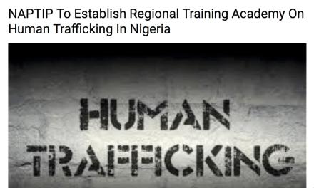 NIGERIA – NAPTIP to Establish Regional Training Academy on Human Trafficking
