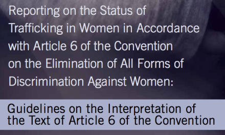 THE PROTECTION PROJECT / THE JOHNS HOPKINS UNIVERSITY: Reporting on the Status of Trafficking in Women in Accordance with Article 6 of the Convention on the Elimination of All Forms of Discrimination Against Women