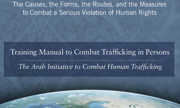 THE PROTECTION PROJECT / THE JOHNS HOPKINS UNIVERSITY: The Arab Initiative to Combat Human Trafficking
