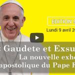 KTO – Gaudate et Exsultate : présentation de l´exhortation du pape François / Edition Spéciale