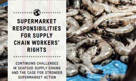 OXFAM – Supermarket Responsibilities for Supply Chain Workers' Rights: Continuing challenges in seafood supply chains and the case for stronger supermarket action