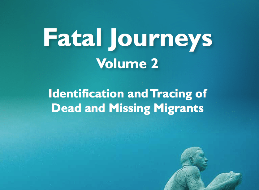 OIM – Fatal Journeys Volume 2: Identification and tracing of dead and missing migrants – 2016