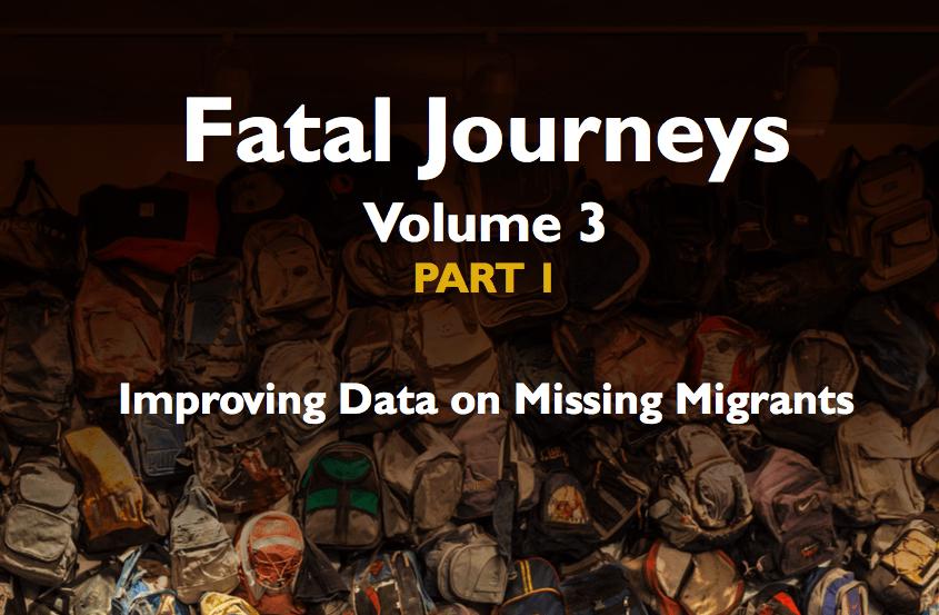 OIM – Fatal Journeys Volume 3 Part 1: Improving Data on Missing Migrants – 2017