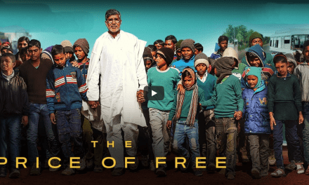 """INDIA – WATCH THE FILM """"THE PRICE FOR FREE"""" / The thrilling story of Nobel Peace Laureate Kailash Satyarthi's journey to liberate every child from slavery"""