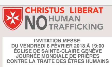 INVITATION MESSE, VENDREDI 8 FEVRIER 2019 A 19:00 – EGLISE DE STE-CLAIRE GENEVE – JOURNEE MONDIALE DE PRIERES CONTRE LA TRAITE DES ÊTRES HUMAINS