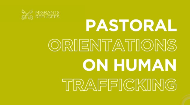 SUMMARY – Publication of Pastoral Orientations on Human Trafficking (Holy See)  / RÉSUMÉ  – Publication des Orientations pastorales sur la traite des personnes (Saint-Siège)