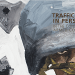 UNODC – Global Report on Trafficking in Persons − in the context of armed conflict 2018
