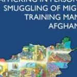 IOM – Trafficking in Persons Commission Launches First Training Manual to Combat Human Trafficking in Afghanistan
