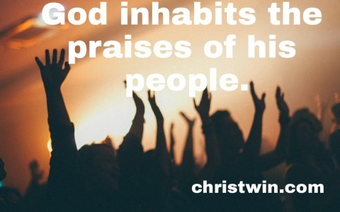God inhabits the praises of his people