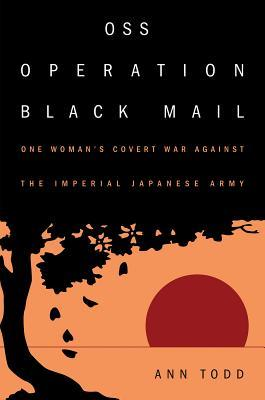 OSS Operation Black Mail by Ann Todd (WildmooBooks.com)