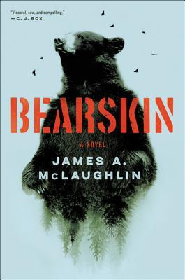 Bearskin by James A. McLaughlin (HarperCollins Publishers – Ecco)
