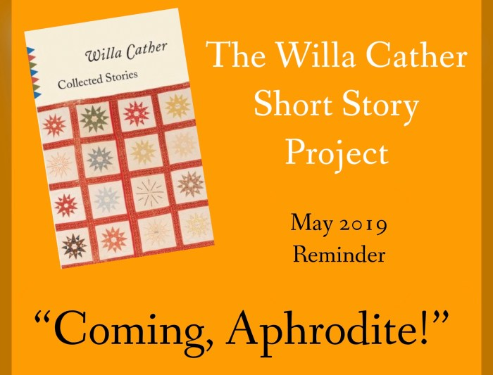 "Willa Cather Short Story Project Reminder for May 2019: ""Coming, Aphrodite!"""