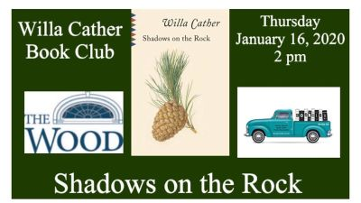 Willa Cather Book Club January 16, 2020 Shadows on the Rock
