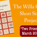 Two Friends, The Willa Cather Short Story Project March 2020 story