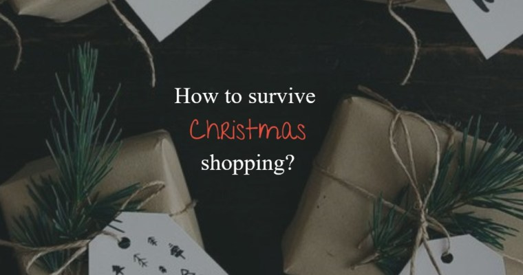 How to survive Christmas shopping?