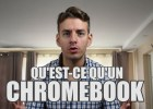Qu'est-ce qu'un Chromebook ? (vidéo)