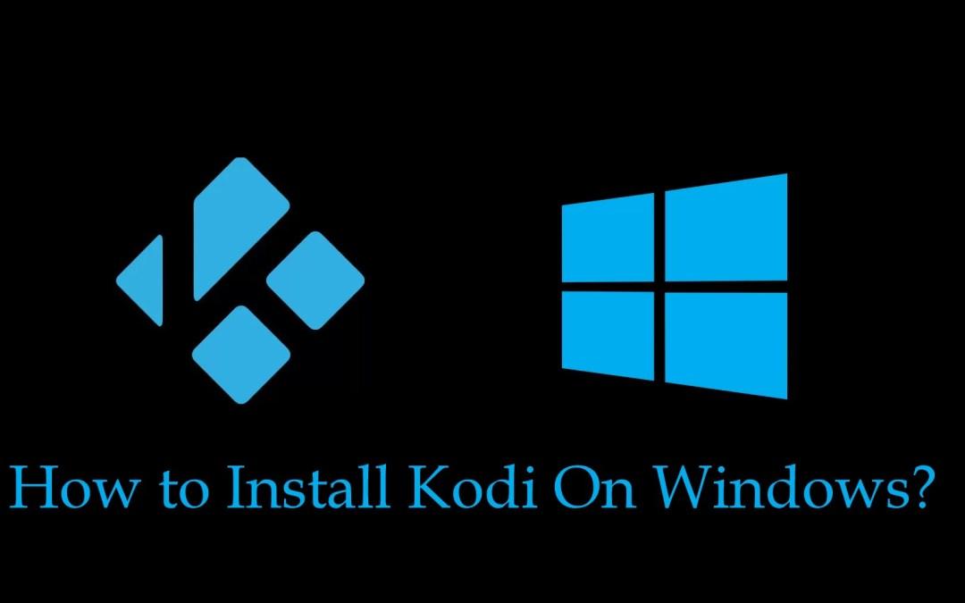 How to install Kodi on Windows?