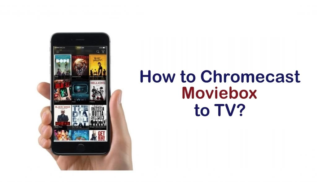 How to Chromecast Moviebox to TV?