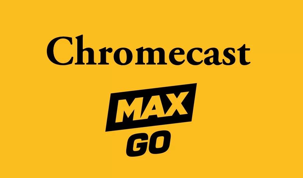 How to Chromecast Max Go to TV [2020]
