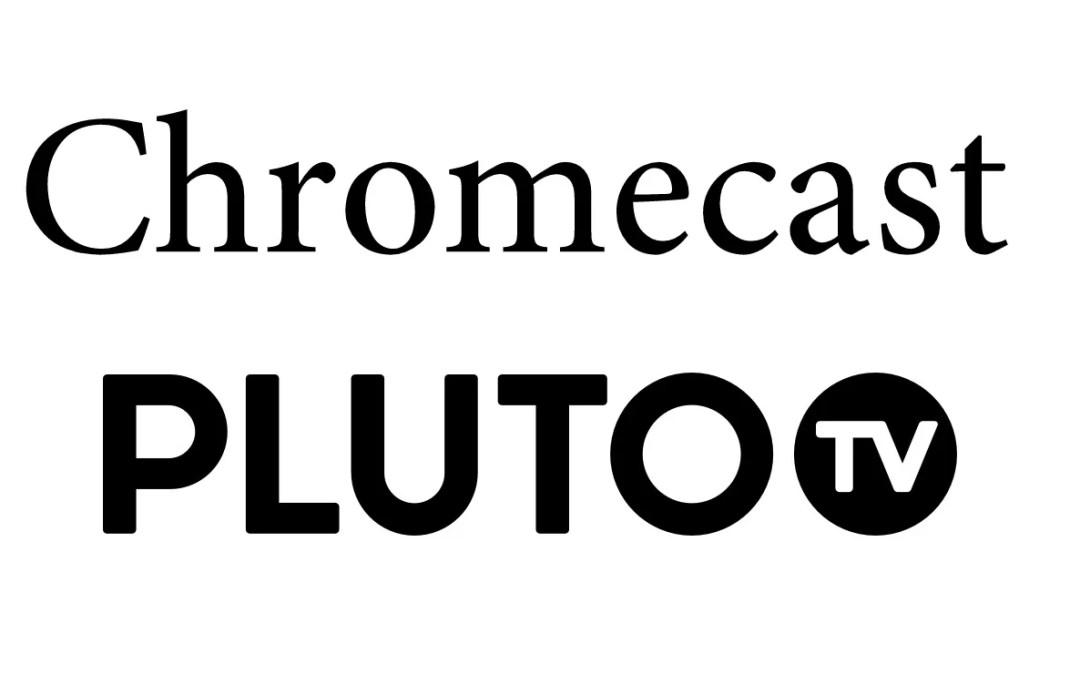How to cast Pluto TV using Chromecast [2020]