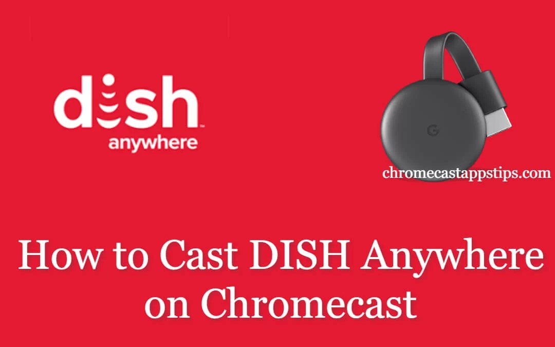 How to Cast DISH Anywhere on Chromecast [2020]