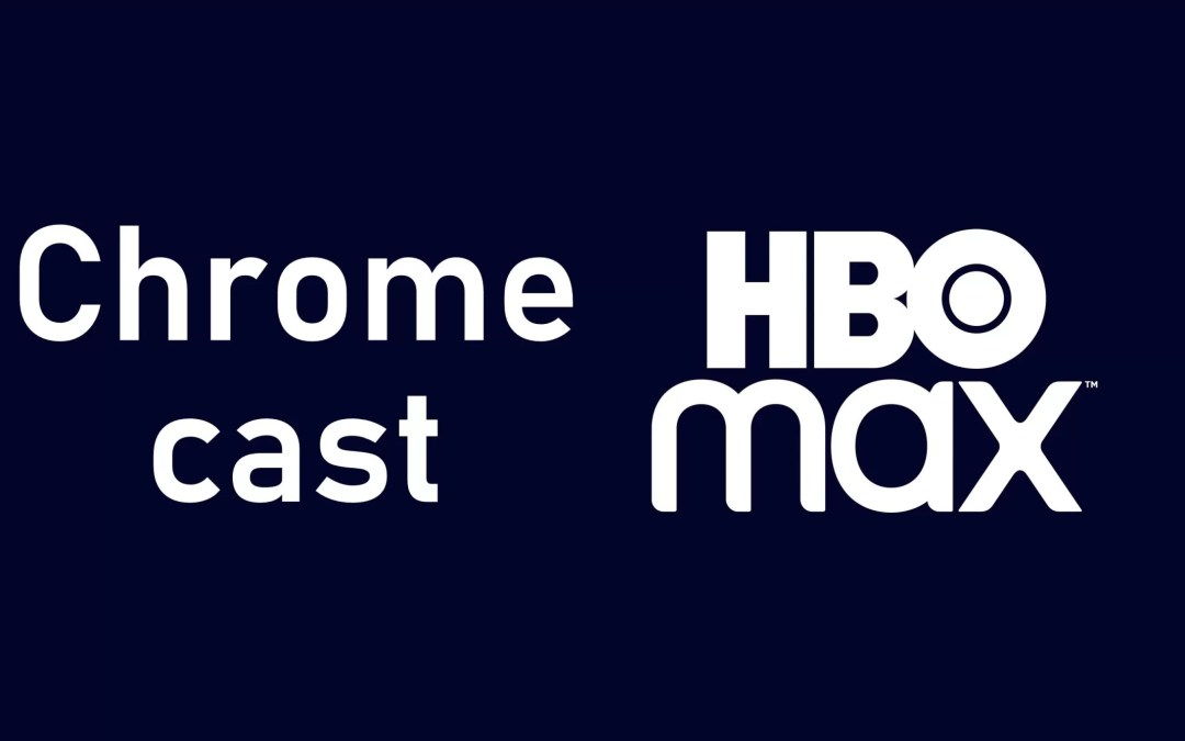 How to Chromecast HBO Max on TV
