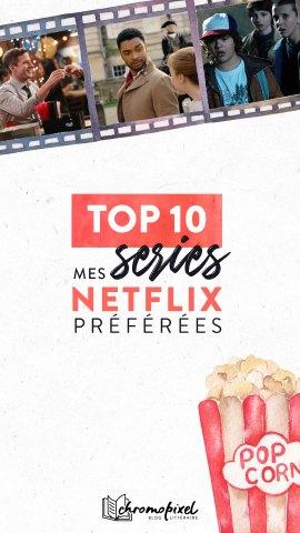 TOP 10 : De mes séries Netflix préférées