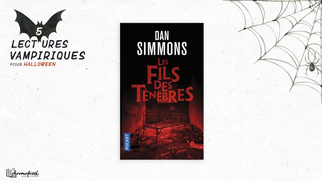 5 lectures Vampiriques : pour Halloween Les Fils des ténèbres