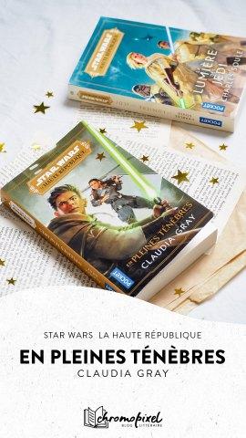 Star Wars - La Haute République : En pleines ténèbres de Claudia Gray