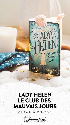 Lady Helen : le club des mauvais jours d'Alison Goodman