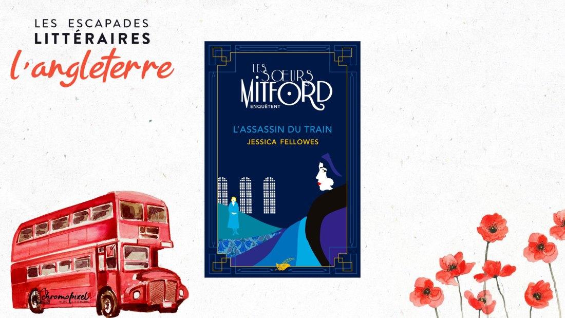 Les escapades littéraires : l'Angleterre LEs soeurs Mitford enquêtent de Jessica Fellowes
