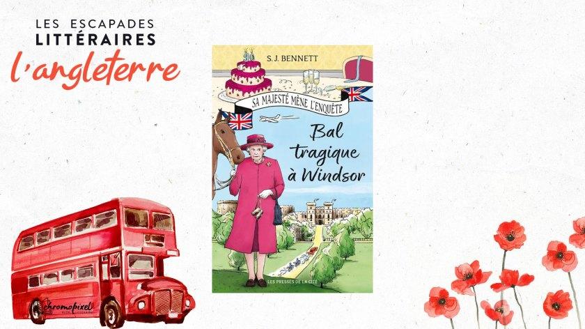 Les escapades littéraires : l'Angleterre Bal tragique à Windsor de S.J. BENNETT