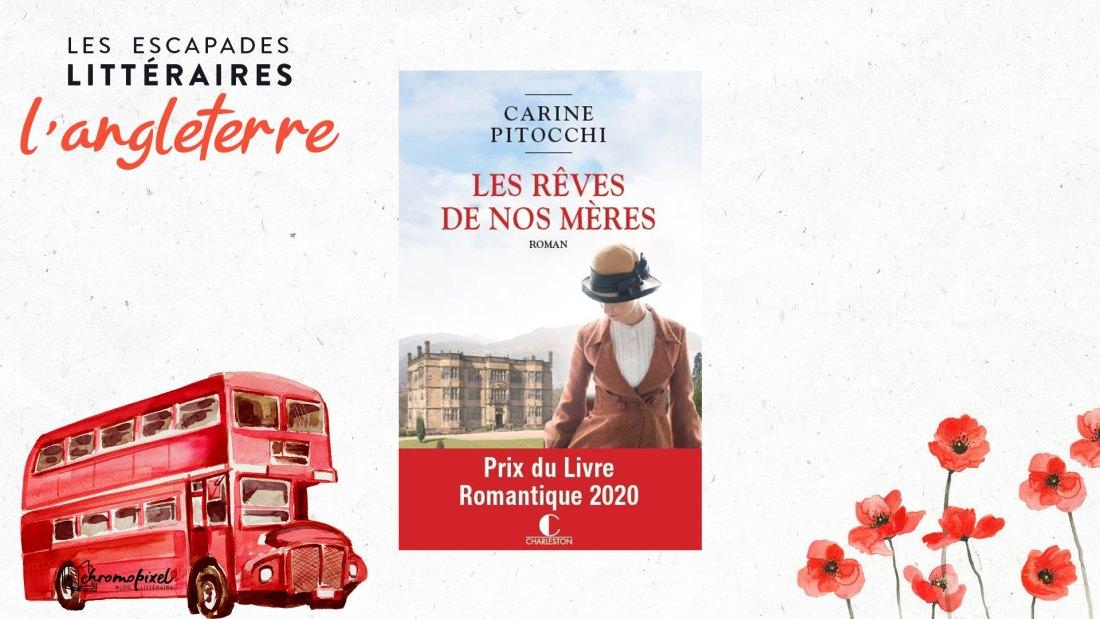 Les escapades littéraires : l'Angleterre Les Rêves de nos mères de Carine Pitocchi