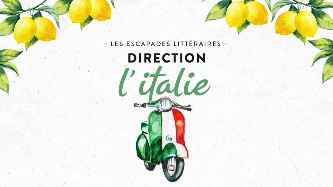 Les escapades littéraires : l'Italie