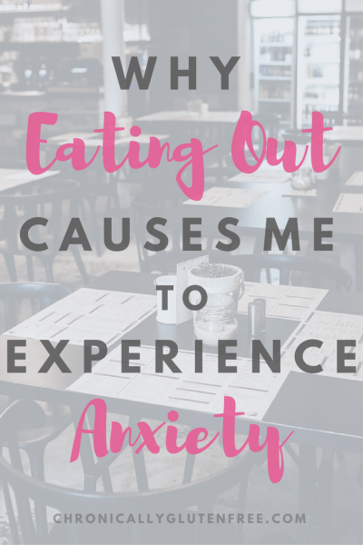 Why Eating Out Causes Me to Experience Anxiety - Chronically Gluten Free - Pinterest